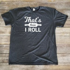 That's How I Roll - unisex comfortable grey tshirt